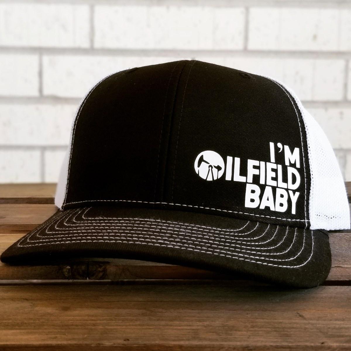 """I'm Oilfield Baby"" | Oilfield Caps"